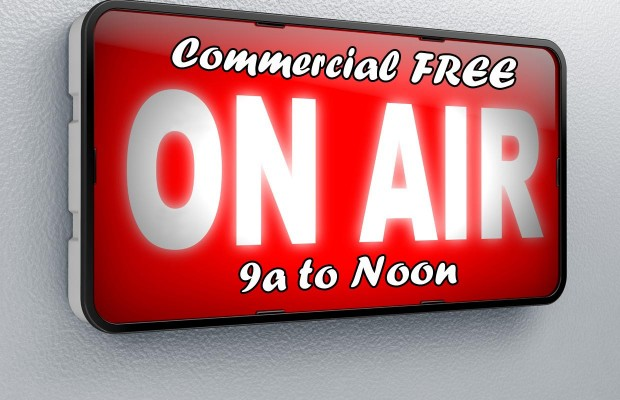 Commercial Free, 9a – Noon, Every Weekday